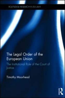 The legal order of the European Union by Timothy Moorhead