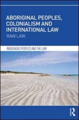 Aboriginal peoples, colonialism and international law by Irene Watson
