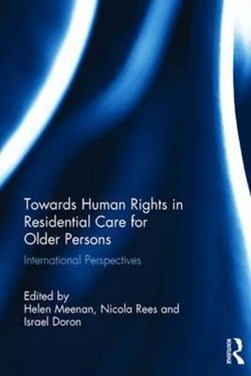 Towards human rights in residential care for older persons by Helen Meenan