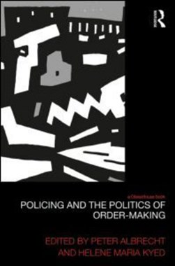 Policing and the politics of order-making by Peter Albrecht