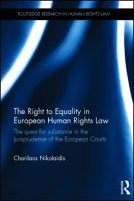 The right to equality in European human rights law by Charilaos Nikolaidis