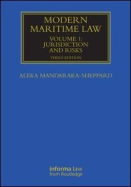 Modern maritime law. Volume 1 Jurisdiction and risks by Aleka Mandaraka-Sheppard