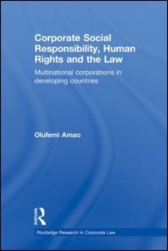 Corporate social responsibility, human rights and the law by Olufemi Amao