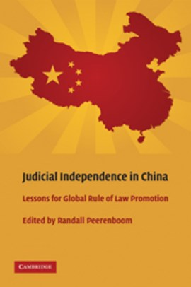 Judicial independence in China by Randall Peerenboom
