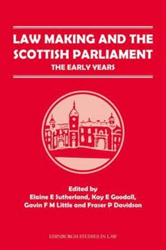 Law making and the Scottish Parliament by Elaine E. Sutherland