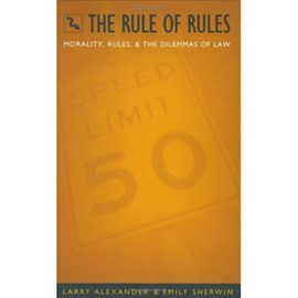 The rule of rules by Larry Alexander