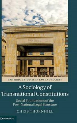 A sociology of transnational constitutions by Chris Thornhill