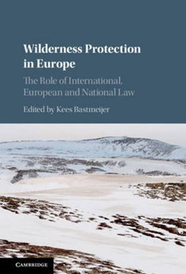 Wilderness protection in Europe by Kees Bastmeijer