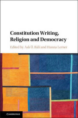 Constitution writing, religion and democracy by Asli Ü. Bâli