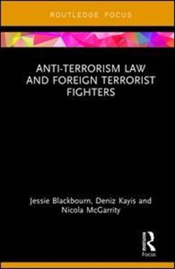 Anti-terrorism law and foreign terrorist fighters by Jessie Blackbourn