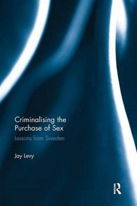 Criminalising the purchase of sex by Jay Levy