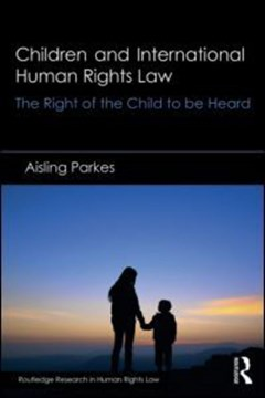 Children and international human rights law by Aisling Parkes