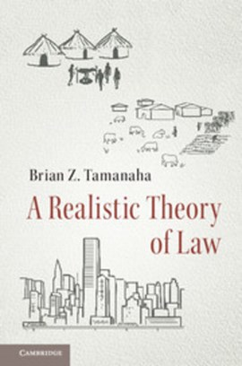 A realistic theory of law by Brian Z Tamanaha