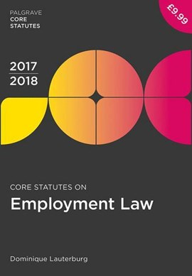 Core statutes on employment law 2017-18 by Dominique Lauterburg