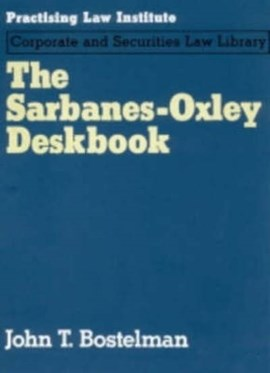 The Sarbanes-Oxley deskbook by John T Bostelman