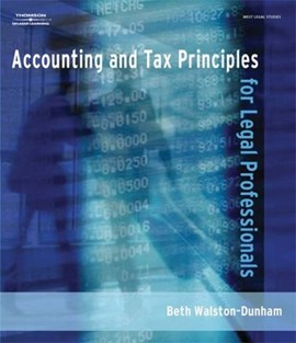 Accounting and tax principles for legal professionals by Beth Walston-Dunham