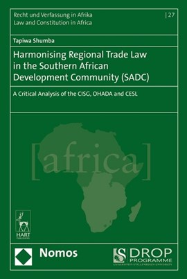 Harmonising regional trade law in the Southern African Development Community (SADC) by Tapiwa Shumba