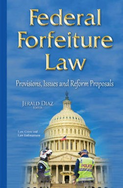 Federal forfeiture law by Jerald Diaz