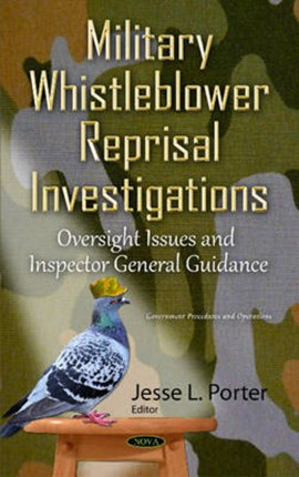 Military whistleblower reprisal investigations by Jesse L Porter