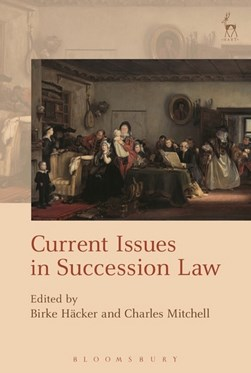 Current issues in succession law by Birke Häcker