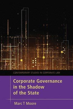 Corporate governance in the shadow of the state by Marc Moore
