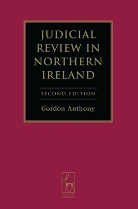 Judicial review in Northern Ireland by Gordon Anthony