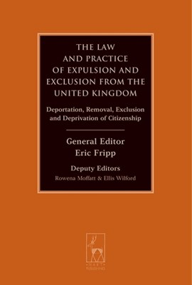 The law and practice of expulsion and exclusion from the United Kingdom by Eric Fripp