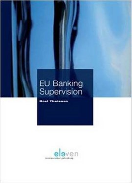 EU Banking Supervision by Roel Theissen