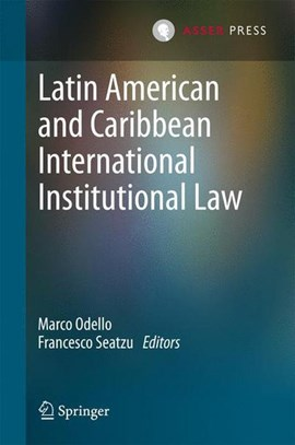 Latin American and Caribbean International Institutional Law by Marco Odello