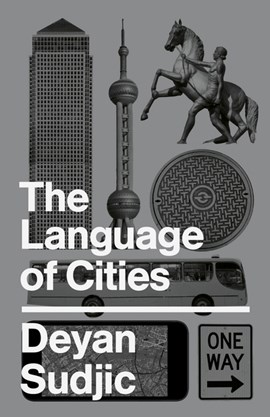 The language of cities by Deyan Sudjic
