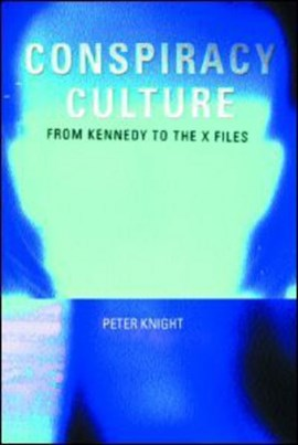 Conspiracy culture by Dr Peter Knight