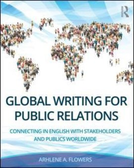 Global writing for public relations by Arhlene A. Flowers