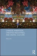 Chinese animation, creative industries and digital culture