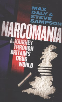 Narcomania by Max Daly