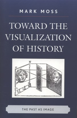 Toward the visualization of history by Mark Moss