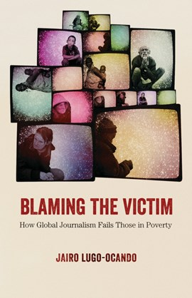 Blaming the victim by Jairo Lugo-Ocando