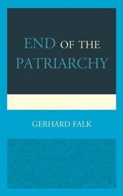 End of the patriarchy by Gerhard Falk