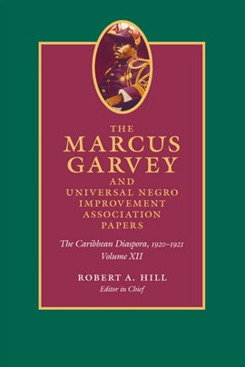 The Marcus Garvey and United Negro Improvement Association papers by Marcus Garvey
