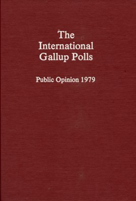 The international Gallup polls, public opinion 1979 by George Gallup Jr