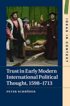 Trust in early modern international political thought, 1598-1713 by Peter Schröder