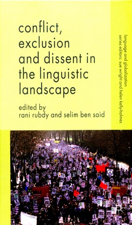 Conflict, exclusion and dissent in the linguistic landscape by Rani Rubdy