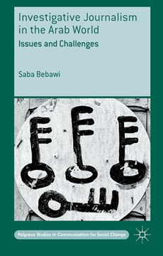 Investigative journalism in the Arab world by Saba Bebawi