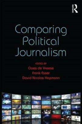 Comparing political journalism by Claes de Vreese