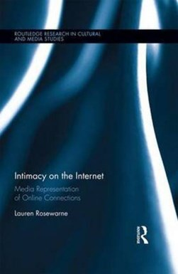 Intimacy on the Internet by Lauren Rosewarne