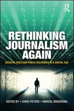 Rethinking journalism again by Chris Peters