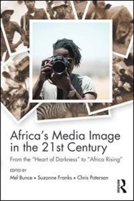 Africa's media image in the 21st century by Mel Bunce