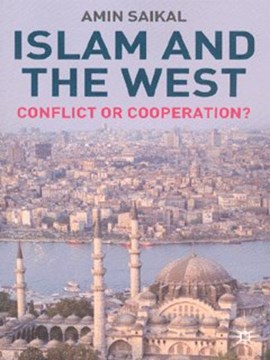 Islam and the West by A. Saikal