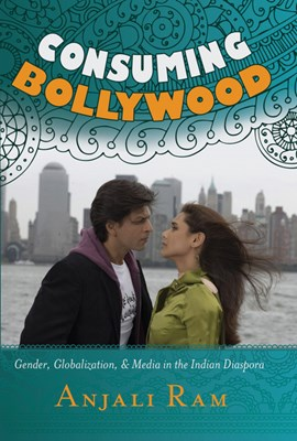 Consuming Bollywood by Anjali Ram