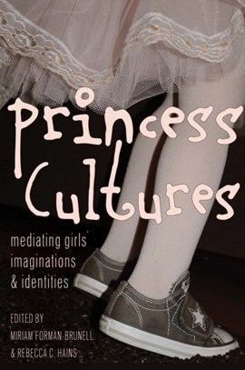 Princess cultures by Miriam Forman-Brunell