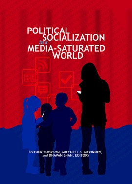 Political Socialization in a Media-Saturated World by Esther Thorson